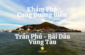 Khám Phá Cung Đường Biển Trần Phú – Bãi Dâu TP Vũng Tàu